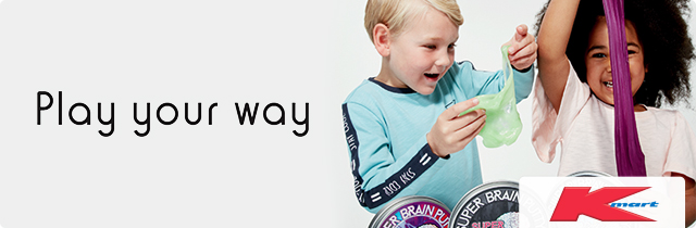 Play Your Way - kmart NZ